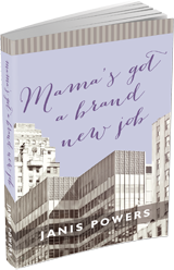 Mama's Got a Brand New Job by Janis Powers